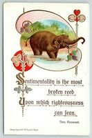 Theodore Roosevelt Quotes~Sentimentality Reed~Elephant~Art Nouveau Emboss~1910