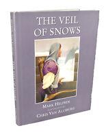 Mark Helprin, Chris Van Allsburg THE VEIL OF SNOWS  1st Edition 1st Printing