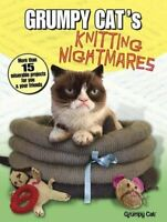 Grumpy Cat's Knitting Nightmares: More Than 15 Miserable Projects fo... by Dover