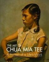 Art of Chua Mia Tee : A Portrait of a Life's Work, Hardcover by Tee, Chua Mia...