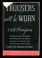 C V R THOMPSON / Trousers Will Be Worn First Edition 1941