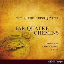 New Orford String Quartet - Par Quatre Chemins  Dompierre Ichmouratov Brady [CD]