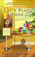 Let's Play Dead (A Museum Mystery) by Connolly, Sheila