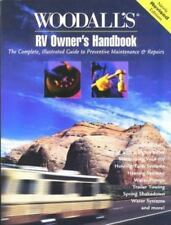 Woodall's RV Owner's Handbook : The Complete, Illustrated Guide to Preventative