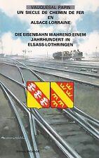 Un siècle de chemin de fer en Alsace-Lorraine  livre voir sommaire