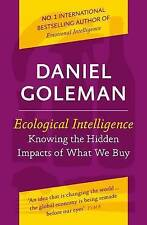 Ecological Intelligence: Knowing the Hidden Impacts of What We Buy: How Radical