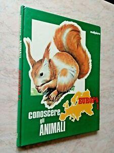 CONOSCERE GLI ANIMALI 1 Europa 1 MALIPIERO 1974