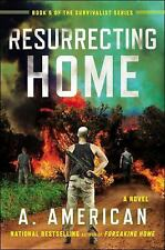 The Survivalist: Resurrecting Home : A Novel by A. American (2014, Paperback)
