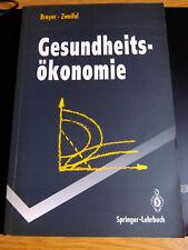 Gesundheitsökonomie. Springer-Lehrbuch Breyer, Friedrich und Peter Zweifel: