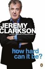 How Hard Can It Be?. Jeremy Clarkson (World According to Clarkson 4)