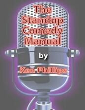 The Standup Comedy Manual : Learn How to Write and Perform Standup Comedy in...