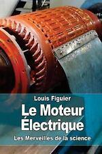 Le Moteur Électrique by Louis Figuier (2015, Paperback)