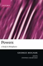 Powers : A Study in Metaphysics by George Molnar (2003, Hardcover)