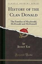 History of the Clan Donald: The Families of MacDonald, McDonald and McDonnell (P
