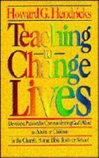 Teaching to Change Lives by Hendricks, Dr. Howard; Hendricks, Howard G.
