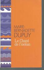 Le chant de l'océan.Marie-Bernadette DUPUY.France Loisirs poche D001