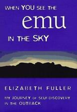 When You See the Emu in the Sky: My Journey of Self-Discovery in the Outback Fu