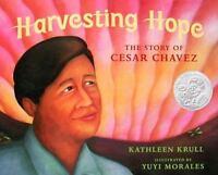 Harvesting Hope: The Story of Cesar Chavez by Kathleen Krull (English) Hardcover