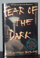 Gar Anthony Haywood - Fear of the Dark - 1st 1st HCDJ - Author's First Novel NR