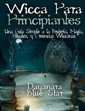 Dayanara Blue Star Bks.: Wicca para Principiantes : Una Guía Simple a la...