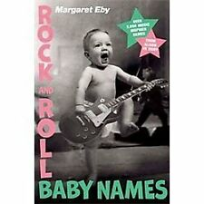 Rock and Roll Baby Names: Over 2,000 Music-Inspired Names, from Alison to Ziggy,