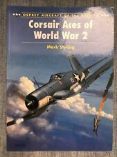 Osprey Aircraft of the Aces 8: Corsair Aces of World War 2 Book by Mark Styling