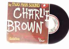 "45 tours tres bon etat : "" charlie brown "" by two man sound"