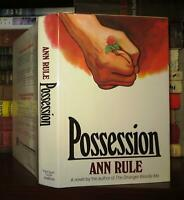 Rule, Ann POSSESSION  1st Edition 1st Printing