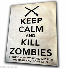 KEEP CALM AND KILL ZOMBIES - Walking Dead - METAL SIGN WALL PLAQUE poster print