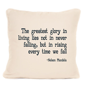 Nelson Mandela Quote 'The Greatest Glory In Living' Cushion With Pad 18 x 18