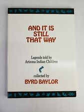 And It Is Still That Way Paperback By Byrd Baylor