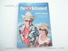 THE NEW RETIREMENT HOW TO AFFORD THE GOOD LIFE ANNETTE SAMPSON 1ST ED 2007