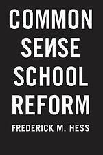 Common Sense School Reform, Hess, Frederick M., Acceptable Book