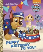 Puppy Birthday to You! (Paw Patrol) (Little Golden Book) by Golden Books