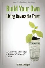 Build Your Own Living Revocable Trust : A Guide to Creating a Living...