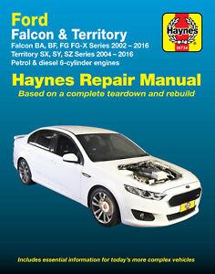 Ford Falcon BA BF FG FGII FG-X & Territory SX SY SZ Repair Manual 2002-2016