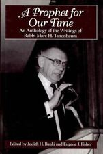 A Prophet for Our Time: An Anthology of the Writings of Rabbi Marc H. Tannenbaum