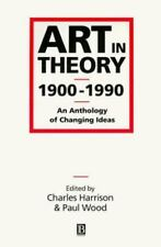 Art in Theory, 1900-1990. An Anthology of Changing Ideas Paperback Book