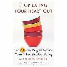 Stop Eating Your Heart Out: The 21-Day Program to Free Yourself from Emotional E