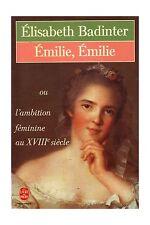 Emilie, Emilie.Elisabeth BADINTER.Livre de Poche B015