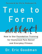 True to Form: How to Use Foundation Training for Sustained Pain Relief and...