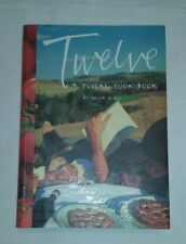 Twelve A Tuscan Cook Book by Tessa Kiros - Italian Cooking