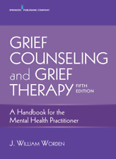 [PD.F] Grief Counseling and Grief Therapy A Handbook for the Mental Health.. 5th