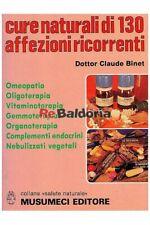 Cure naturali di 130 affezioni ricorrenti Musumeci Binet Claude Omeopatia