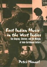 East Indian Music in the West Indies: Tan-singing, chutney, and the-ExLibrary