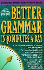 Better English Ser.: Better Grammar in 30 Minutes a Day by Florence Sacks and C…