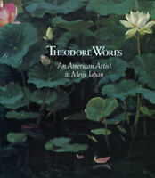 Theodore Wores : An American Artist in Meiji Japan Paperback