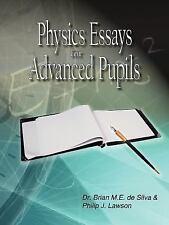 Physics Essays for Advanced Pupils by Brian M. E. De Silva & Philip J. Lawson...