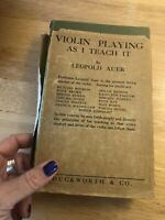 Violin Playing As I Teach It by Leopold Auer 1921 1st Edition Rare Hardback Book