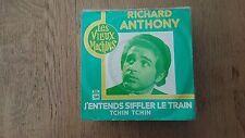 45T RICHARD ANTHONY-J4ENTENDS SIFFLER LE TRAIN-